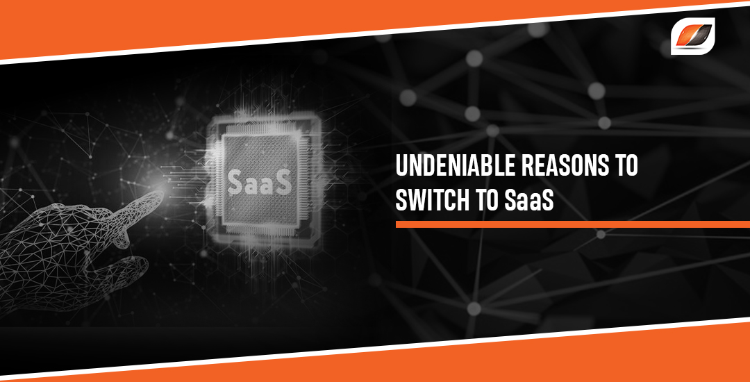 5 Undeniable Reasons to Switch to SaaS