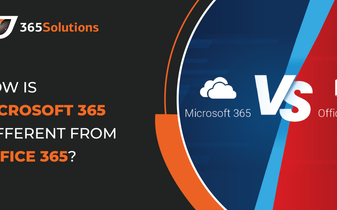 How is Microsoft 365 Different from Office 365?