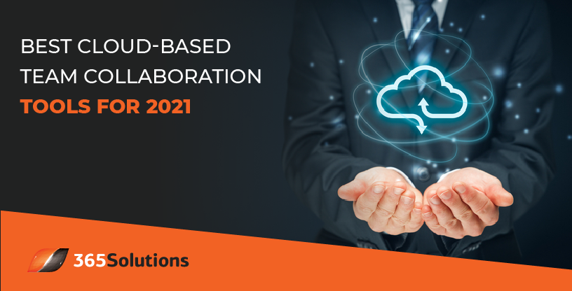 Best Cloud-based Team Collaboration Tools in 2021