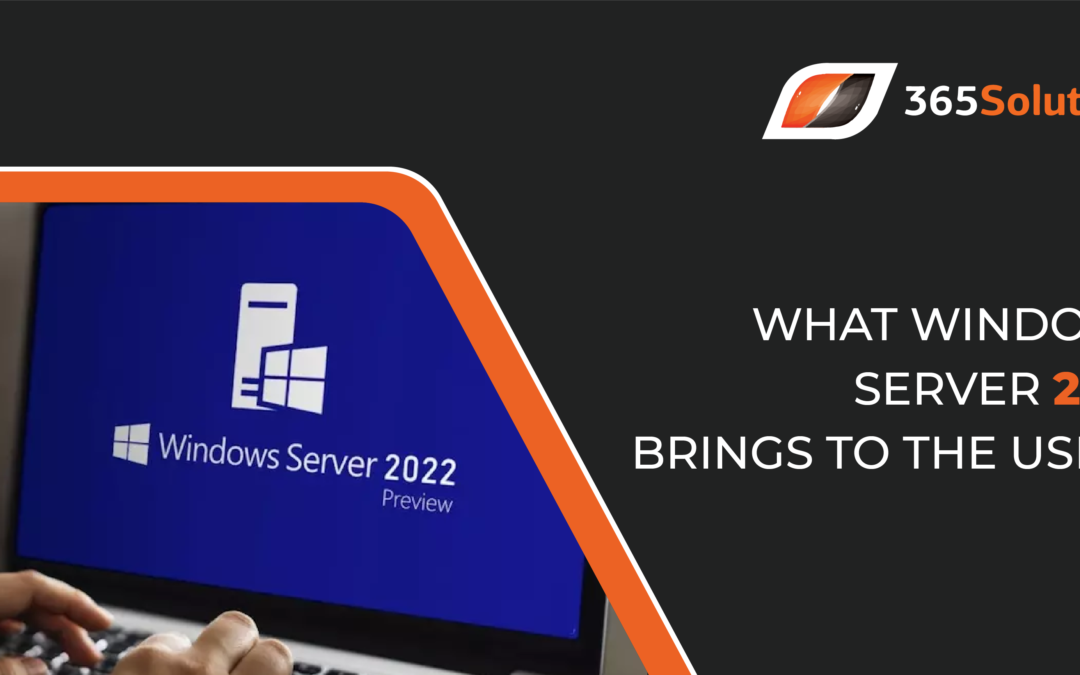 What Windows Server 2022 Brings to the Users?