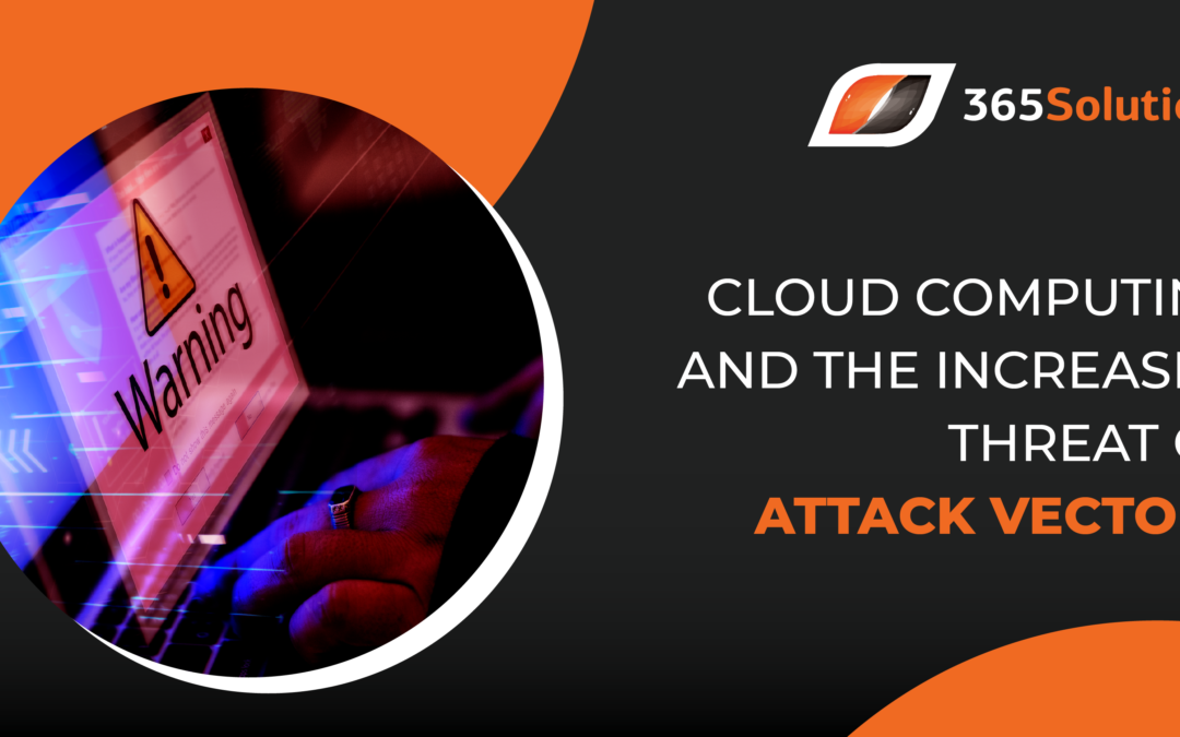 Cloud Computing and the Increased Threat of Attack Vectors
